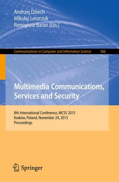 Multimedia Communications, Services and Security: 8th International Conference, MCSS 2015, Kraków, P