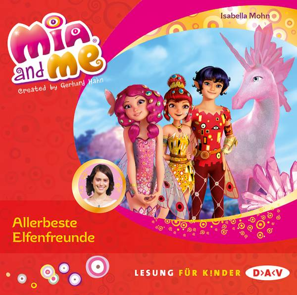 Mia and me - Teil 19: Allerbeste Elfenfreunde (1 CD) (Mia and me / Lesungen mit Musik)
