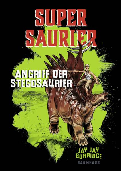 Supersaurier - Angriff der Stegosaurier; Band 2; Ill. v. West, Chris/Burridge, Jay Jay; Übers. v. Sc