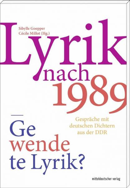 Lyrik nach 1989 – gewendete Lyrik? - 21 Interviews