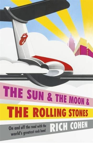 The Sun & the Moon and the Rolling Stones: On and off the road with the world's greatest rock band