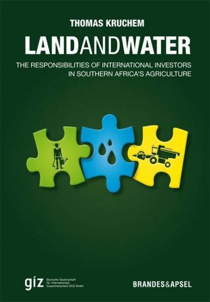 Land and Water; The Responsibilities of International Investors in Southern Africa's Agriculture; Üb