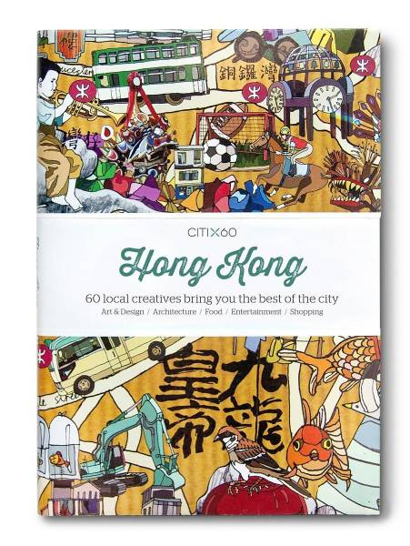 CITIX60 - Hong Kong; 60 local creatives bring you the best of the City. Art & Desgn / Architecture /