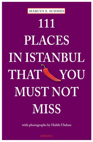 111 Places in Istanbul that you must not miss   ; Englisch