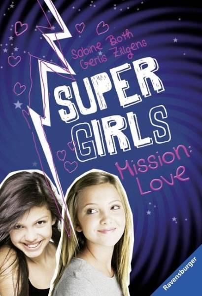 Super Girls, Mission: Love   ; Ravensb. Tb. ; Deutsch