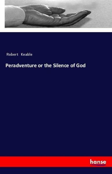 Peradventure or the Silence of God