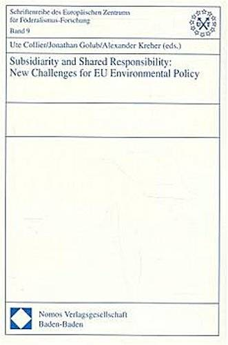 Subsidiarity and Shared Responsibility: New Challenges for EU Environmental Policy