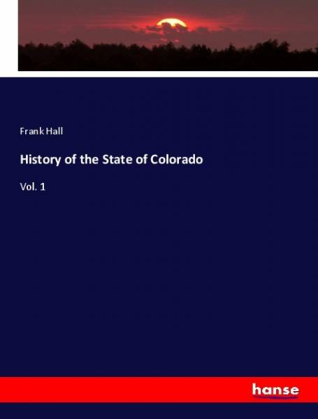 History of the State of Colorado