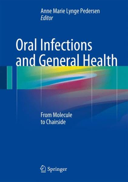 Oral Infections and General Health: From Molecule to Chairside