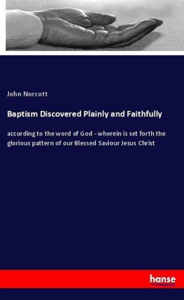 Baptism Discovered Plainly and Faithfully
