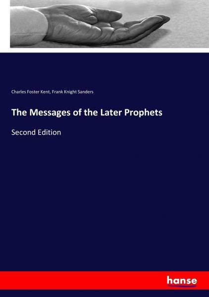 The Messages of the Later Prophets