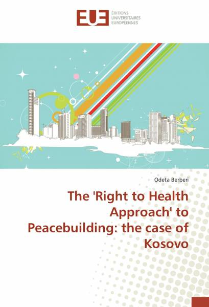 The 'Right to Health Approach' to Peacebuilding: the case of Kosovo
