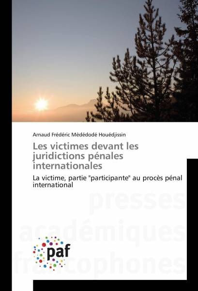 Les victimes devant les juridictions pénales internationales