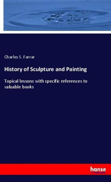 History of Sculpture and Painting