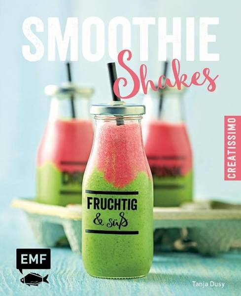 Smoothies – Shakes; fruchtig & süß; Deutsch