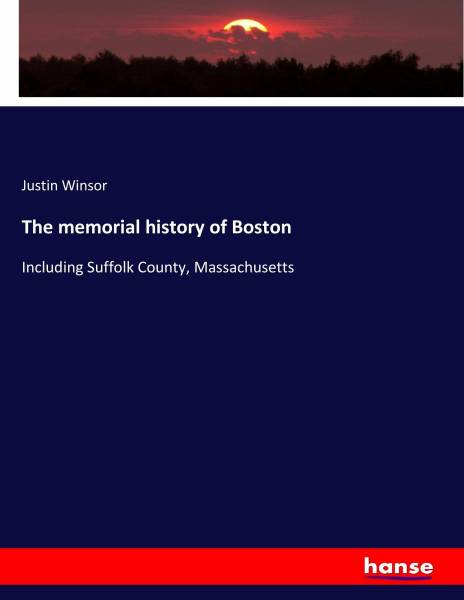 The memorial history of Boston