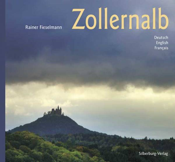 Zollernalb; Deutsch - English - Francais; Fotos v. Fieselmann, Rainer; Deutsch; 110 Farbfotos, 110 f