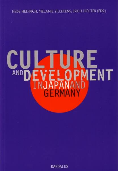 Culture and Development in Japan and Germany   ; Hrsg. v. Helfrich, Hede /Zillekens, Melanie /Hölter