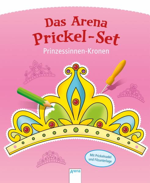 Das Arena Prickel-Set. Prinzessinnen-Kronen