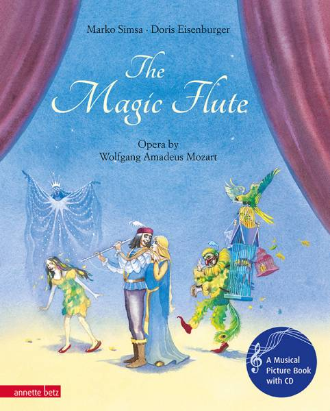 The Magic Flute: Opera by Wolfgang Amadeus Mozart (Musikalisches Bilderbuch mit CD)