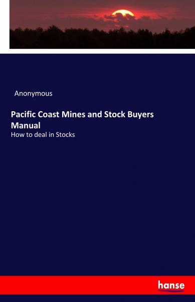 Pacific Coast Mines and Stock Buyers Manual