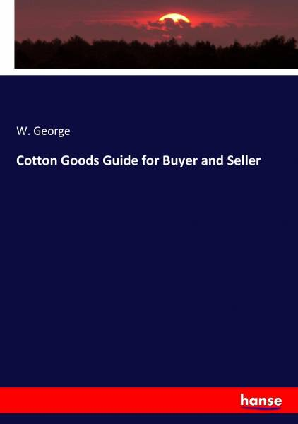 Cotton Goods Guide for Buyer and Seller
