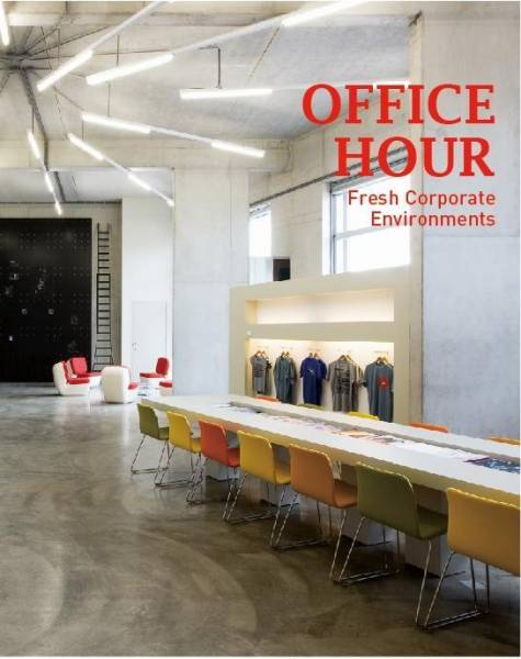 Office Hour; 72 ground-breaking projects of office Architecture firms; 272 p. w. 700 figs.