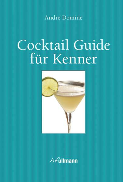Cocktail Guide für Kenner ; Deutsch