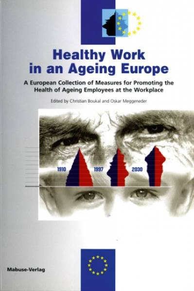 Healthy Work in an Ageing Europe - A European Collection of Messures for Promoting Health of Ageing
