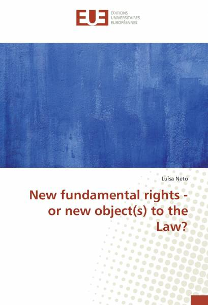 New fundamental rights - or new object(s) to the Law?