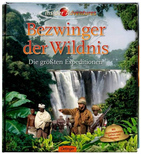 Insider Adventures - Bezwinger der Wildnis: Die größten Expeditionen