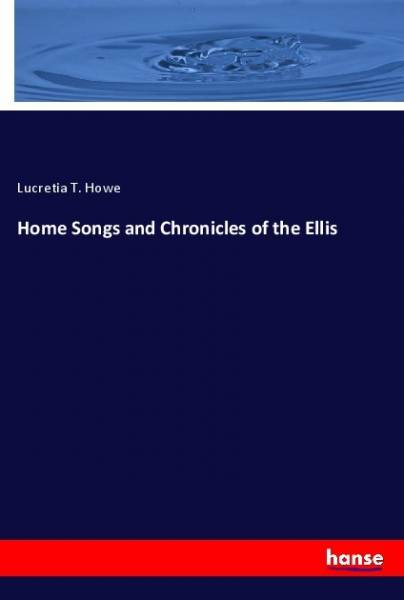 Home Songs and Chronicles of the Ellis