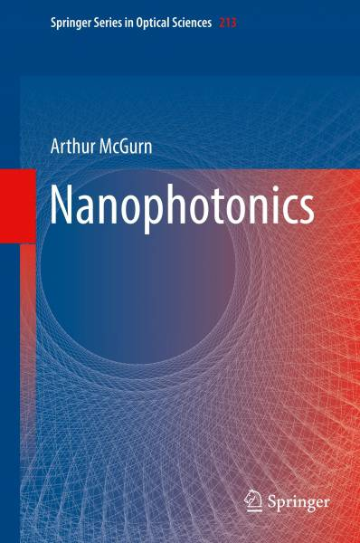 Nanophotonics (Springer Series in Optical Sciences, Band 213)