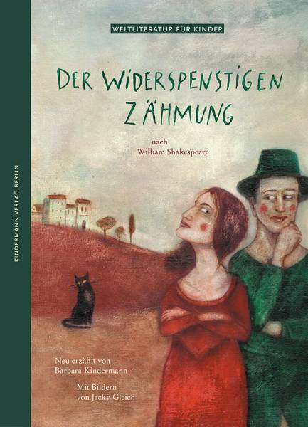 Der Widerspenstigen Zähmung: nach William Shakespeare (Weltliteratur für Kinder)