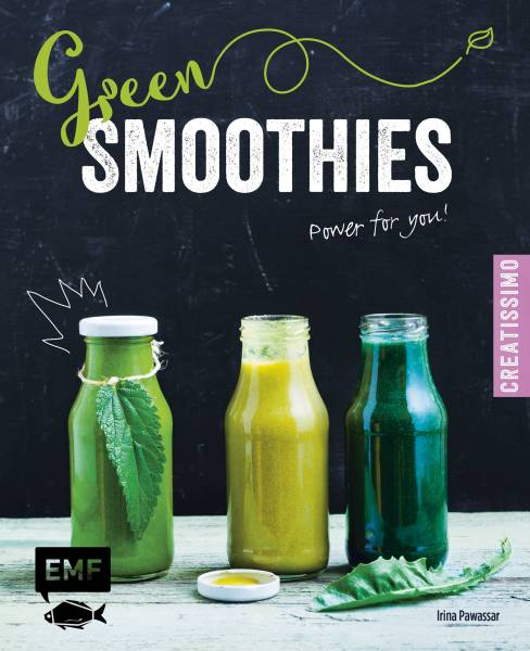 Green Smoothies - Power for you! - Creatissimo