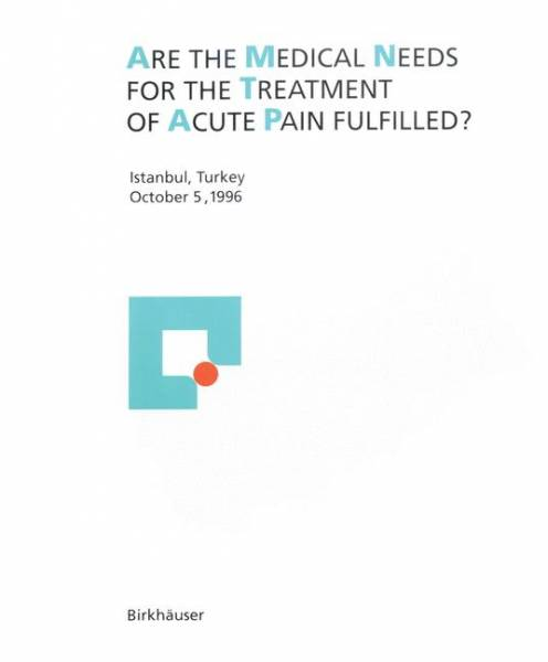 Are the medical needs for the treatment of acute pain fulfilled?