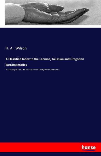 A Classified Index to the Leonine, Gelasian and Gregorian Sacramentaries