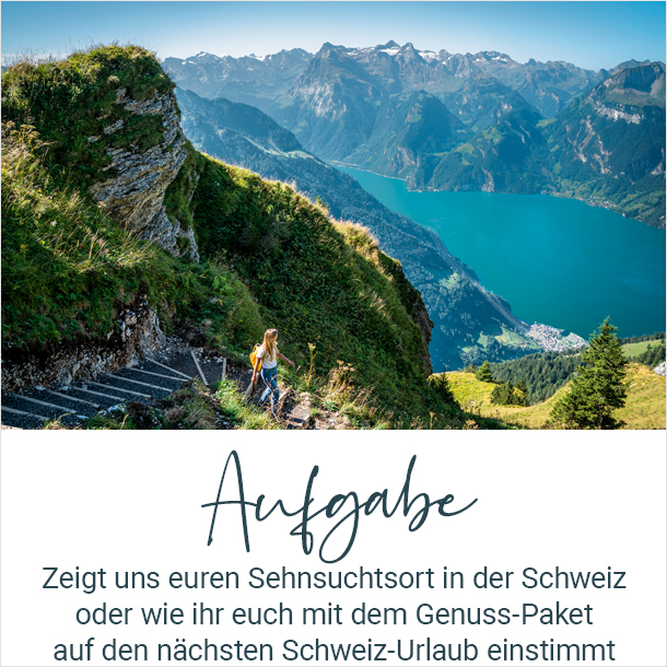 Aufgabe: Zeigt uns euren Sehnsuchtsort in der Schweiz oder wie ihr euch mit Produkten aus dem Genuss-Paket auf den nächsten Schweiz-Urlaub einstimmt