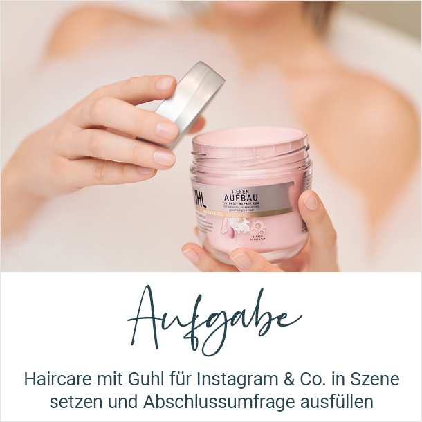 Haircare mit Guhl für Instagram & Co. in Szene setzen und Abschlussumfrage ausfüllen