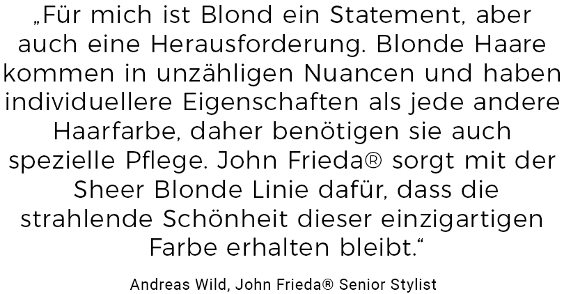 Zitat: John Frieda Senior Stylist