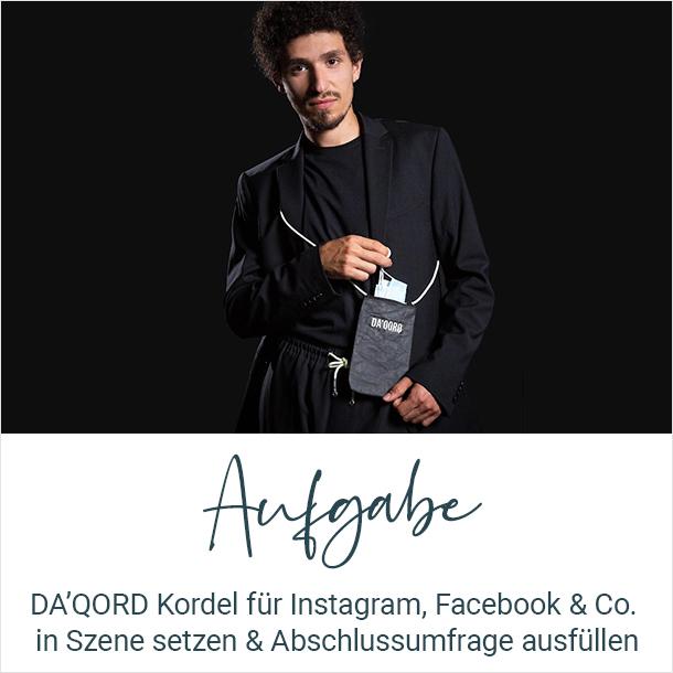 Aufgabe: DA'QORD Kordel für Instagram, Facebook & Co. in Szene setzen & Abschlussumfrage ausfüllen