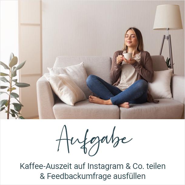 Aufgabe: Kaffee-Auszeit auf Instagram & Co. teilen und Feedbackumfrage ausfüllen