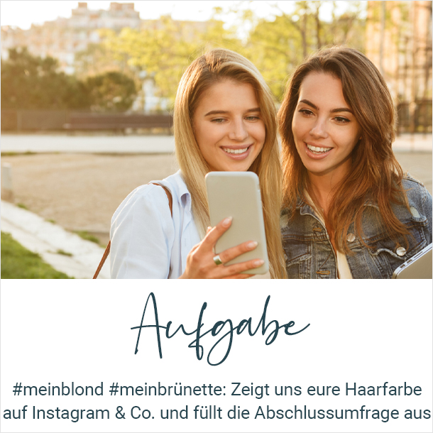 #meinblond #meinbrünette: Zeigt uns eure Haarfarbe auf Instagram & Co. und füllt die Abschlussumfrage aus