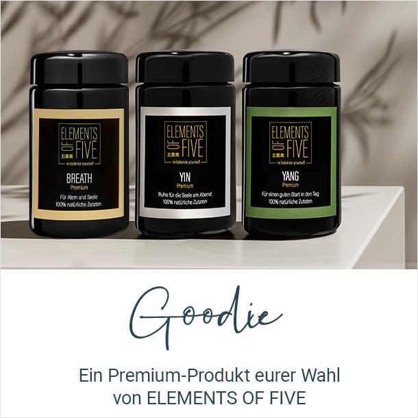 Goodie: Ein Premium-Produkt eurer Wahl von ELEMENTS OF FIVE