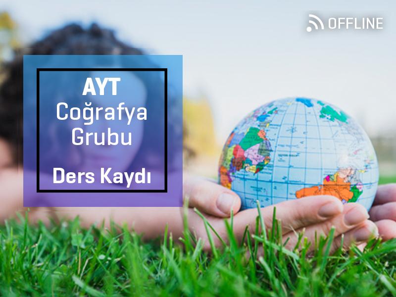 AYT - Coğrafya Grubu Offline Kayıtları - AYT  - 1 Yıllık