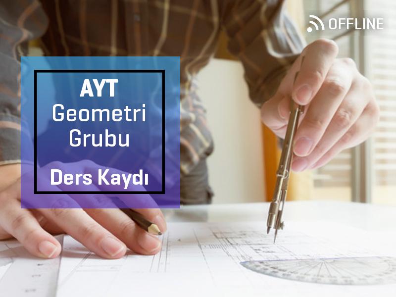 AYT - Geometri Grubu Offline Kayıtları - AYT  - 1 Yıllık