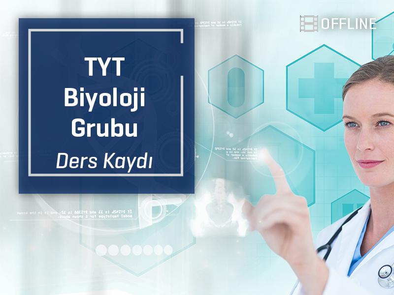 TYT - Biyoloji Grubu Offline Kayıtları - TYT - 1 Yıllık