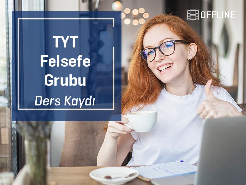 TYT - Felsefe Grubu Offline Kayıtları - TYT - 1 Yıllık
