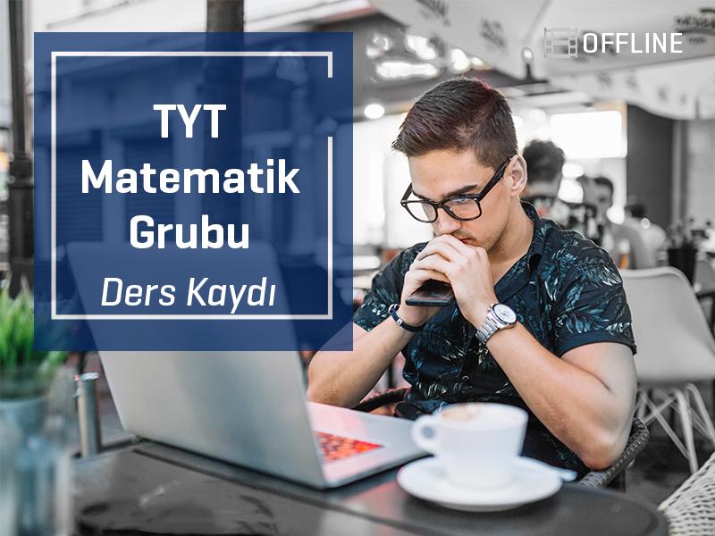TYT - Matematik Grubu Offline Kayıtları - TYT  - 1 Yıllık