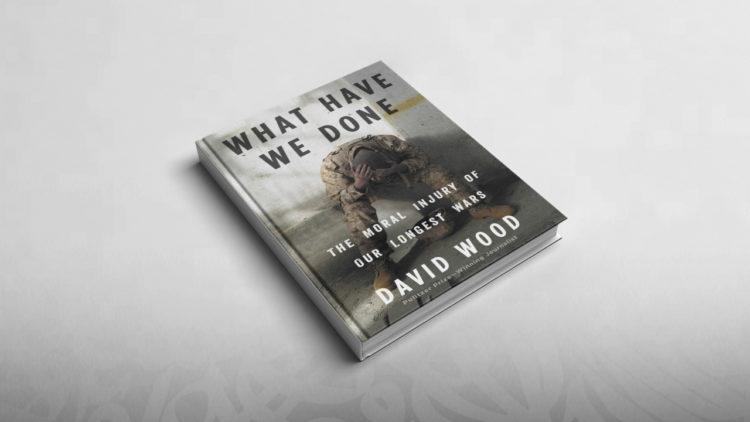 ما الذي فعلناه؟: الضرر الأخلاقي لأطول حروبنا - What Have We Done: The Moral Injury of Our Longest Wars